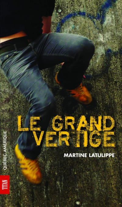 grand vertige (Le) | 9782764403341 | Romans 12 à 14 ans