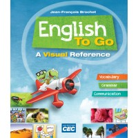 English to go - a visual reference | 9782761762236 | Cahier d'apprentissage - Secondaire - cours optionel
