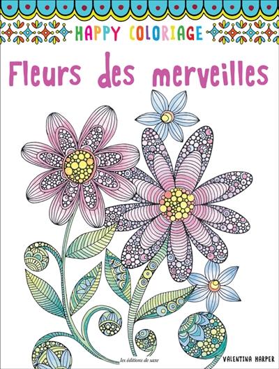 Fleurs Des Merveilles 9782756525716 Mandalas Et Coloriage Adulte
