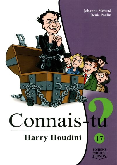 Connais-tu? T.17 - Harry Houdini  | 9782894357507 | Documentaires