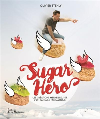 Sugar hero 9782732475356 cuisine librairie martin - Annulation commande cuisine ...