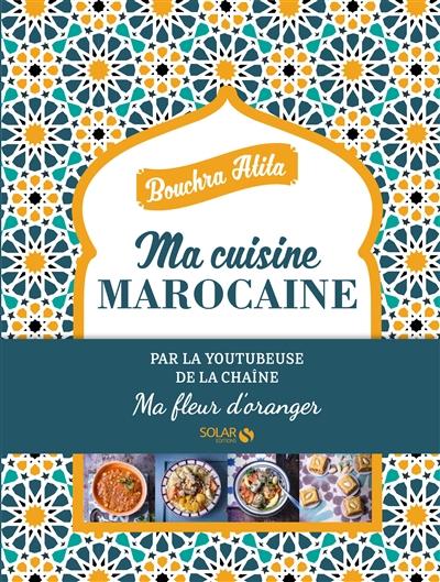 Ma cuisine marocaine 9782263145711 cuisine librairie - Annulation commande cuisine ...